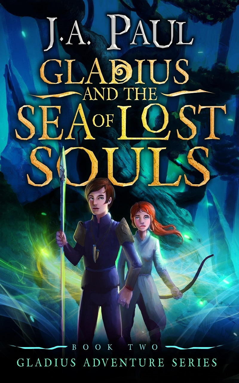 Gladius and the Sea of Lost Souls by J. A. Paul